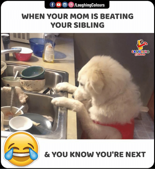 Indianpeoplefacebook, Mom, and Next: fD /LaughingColours  WHEN YOUR MOM IS BEATING  YOUR SIBLING  LAUGHING  CoHlears  & YOU KNOW YOU'RE NEXT