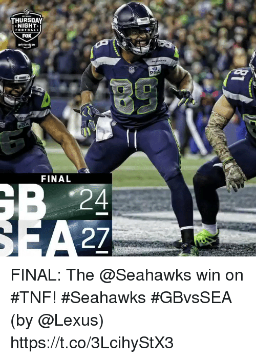 Lexus, Memes, and Seahawks: fe  THURSDAY  NIGHT  FDOTBALL  FOX  prime video  PGA  am  FINAL  27 FINAL: The @Seahawks win on #TNF! #Seahawks #GBvsSEA  (by @Lexus) https://t.co/3LcihyStX3