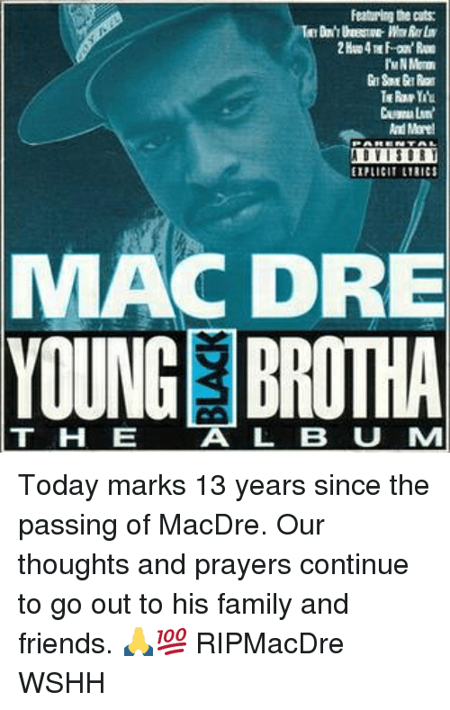 Family, Friends, and Memes: Featuring the cuts  And More  EIPLICIT LYRICS  MAC  DRE  YOUNG BROTHA  T H E A  L B U M Today marks 13 years since the passing of MacDre. Our thoughts and prayers continue to go out to his family and friends. 🙏💯 RIPMacDre WSHH