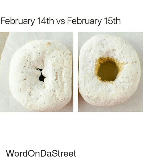 Memes, 🤖, and February: February 14th vs February 15th WordOnDaStreet