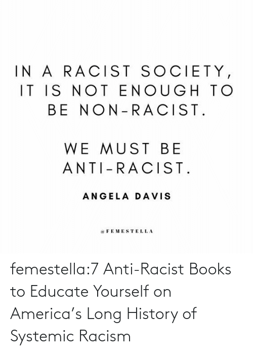 America: femestella:7 Anti-Racist Books to Educate Yourself on America's Long History of Systemic Racism