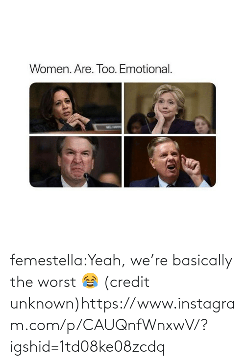 Credit: femestella:Yeah, we're basically the worst 😂 (credit unknown)https://www.instagram.com/p/CAUQnfWnxwV/?igshid=1td08ke08zcdq