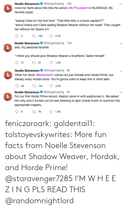 class: feniczoroark:  goldentail1:  tolstoyevskywrites:  More fun facts from Noelle Stevenson about Shadow Weaver, Hordak, and Horde Prime!   @staravenger7285 I'M W H E E Z I N G PLS READ THIS   @randomnightlord