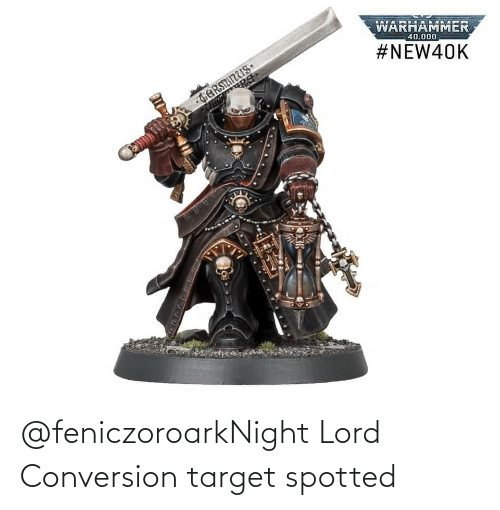 night: @feniczoroarkNight Lord Conversion target spotted