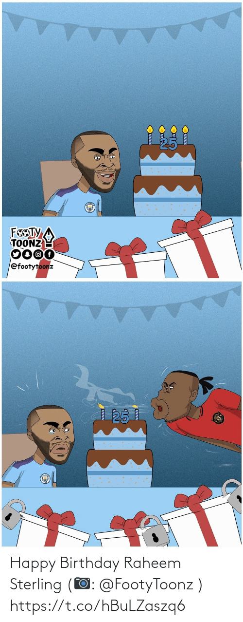Birthday, Memes, and Happy Birthday: FEOTY  TOONZ  0000  efootytoonz   25 Happy Birthday Raheem Sterling (📷: @FootyToonz ) https://t.co/hBuLZaszq6