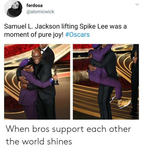Oscars, Samuel L. Jackson, and Spike Lee: ferdosa  @atomicwick  Samuel L. Jackson lifting Spike Lee was a  moment of pure joy! # Oscars When bros support each other the world shines