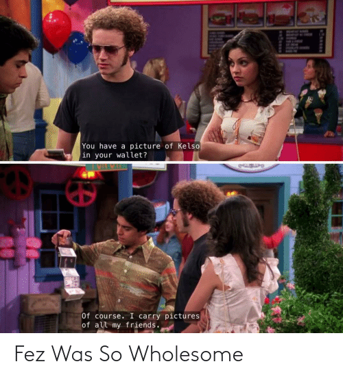Wholesome: Fez Was So Wholesome