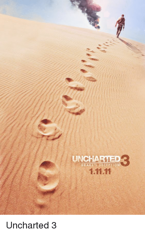 Uncharted, Uncharted 3, and Deception: ffi  UNCHARTED  DRAKE'S DECEPTION  1.11.11 Uncharted 3