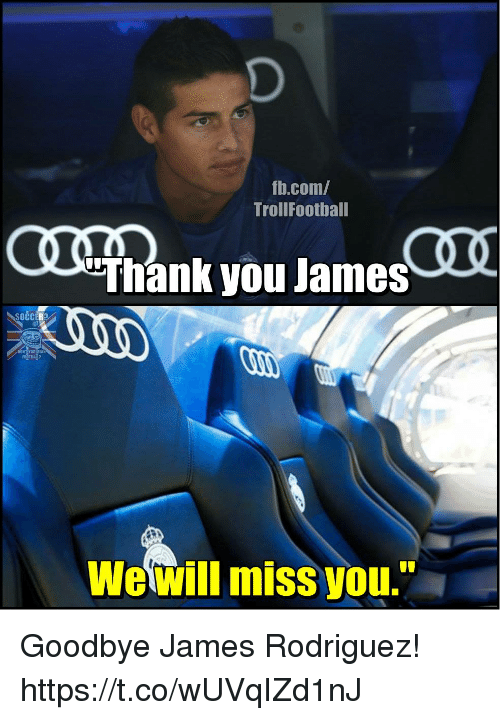 """Memes, Thank You, and James Rodriguez: fh.com/  TrollFoothall  Thank you James  SOCC  TBALP  Wewill miss you."""" Goodbye James Rodriguez! https://t.co/wUVqIZd1nJ"""