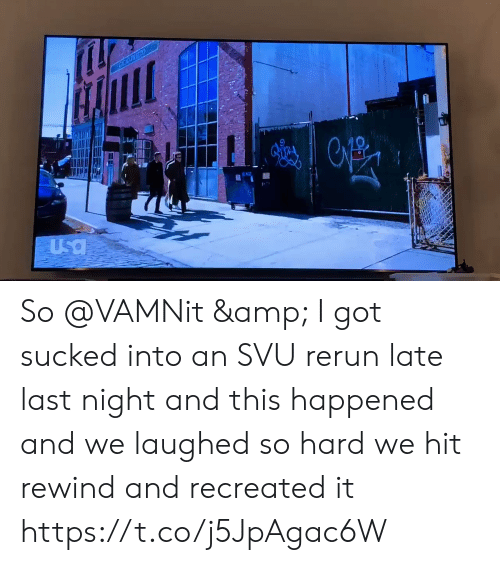 svu: FICD PRITO  Usa So @VAMNit & I got sucked into an SVU rerun late last night and this happened and we laughed so hard we hit rewind and recreated it https://t.co/j5JpAgac6W