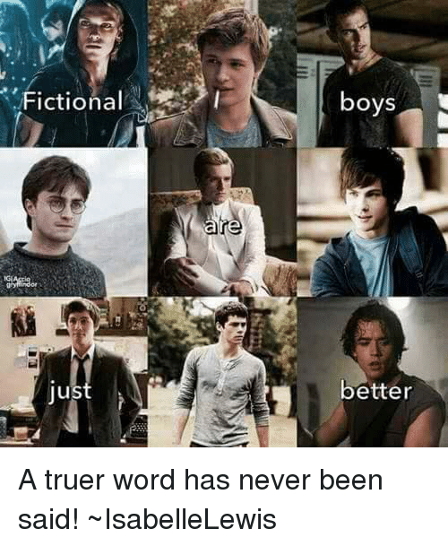 Memes, Fictional, and Fiction: Fictional  Jus  are  boys  better A truer word has never been said! ~IsabelleLewis