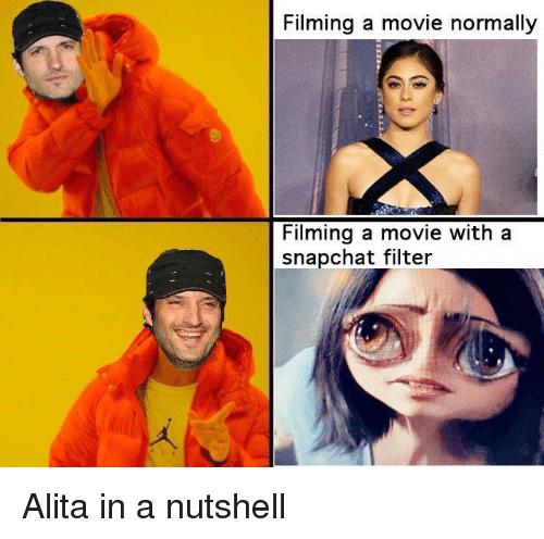 Snapchat, Movie, and Filter: Filming a movie normally  Filming a movie with a  snapchat filter Alita in a nutshell