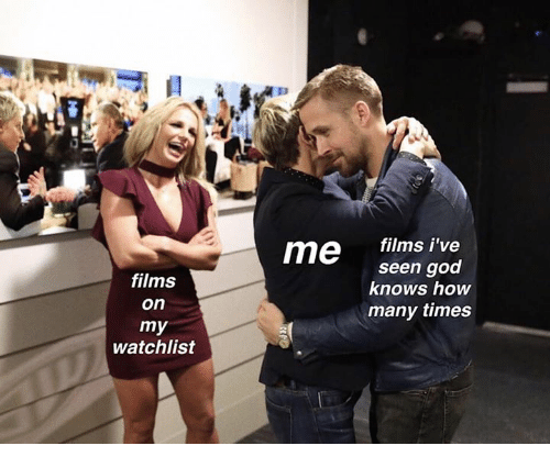 God, How Many Times, and How: films i've  seen god  knows how  many times  me  films  on  my  watchlist