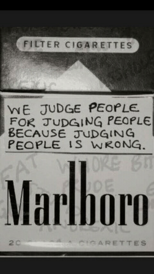 Judge, Marlboro, and Filter: FILTER CIGARETTES  WE JUDGE PEOPLE  FOR JUDGING PEOPLE  BECAUSE JUDGING  PEOPLE IS WRONG  Marlboro  2 c  CARETTES