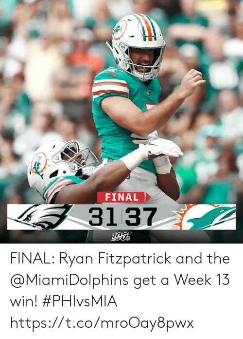 Memes, Ryan Fitzpatrick, and 🤖: FINAL  31 37 FINAL: Ryan Fitzpatrick and the @MiamiDolphins get a Week 13 win! #PHIvsMIA https://t.co/mroOay8pwx