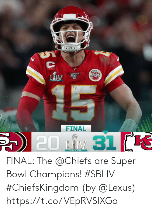 Super Bowl: FINAL: The @Chiefs are Super Bowl Champions! #SBLIV #ChiefsKingdom   (by @Lexus) https://t.co/VEpRVSlXGo