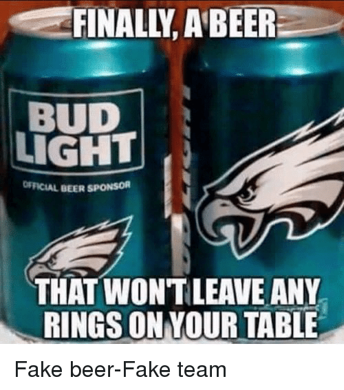 Beer, Fake, and Funny: FINALLY, A BEER  BUD  LIGHT  OFFICIAL BEER SPONSOR  THAT WONT LEAVE ANY  RINGS ON YOUR TABLE Fake beer-Fake team