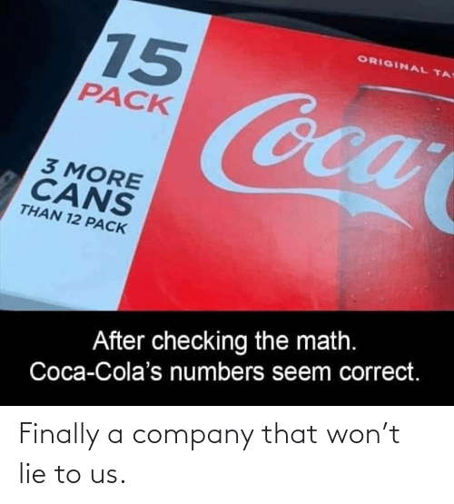 lie: Finally a company that won't lie to us.