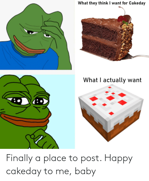 Me Baby: Finally a place to post. Happy cakeday to me, baby