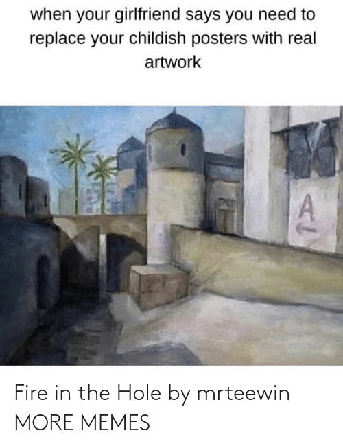 Fire: Fire in the Hole by mrteewin MORE MEMES