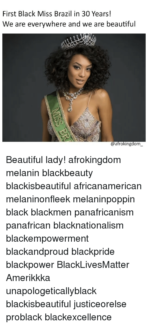 Beautiful, Black Lives Matter, and Memes: First Black Miss Brazil in 30 Years!  We are everywhere and we are beautiful  (a afrokingdom Beautiful lady! afrokingdom melanin blackbeauty blackisbeautiful africanamerican melaninonfleek melaninpoppin black blackmen panafricanism panafrican blacknationalism blackempowerment blackandproud blackpride blackpower BlackLivesMatter Amerikkka unapologeticallyblack blackisbeautiful justiceorelse problack blackexcellence