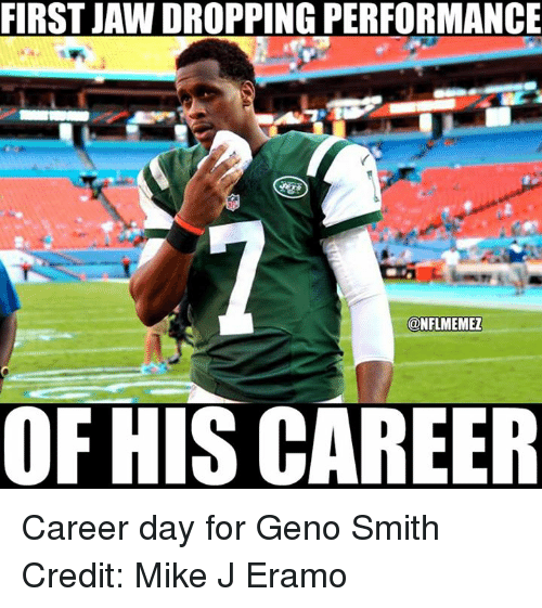 Geno Smith: FIRST JAWDROPPING PERFORMANCE  ONFLMEMEZ  OF HIS CAREER Career day for Geno Smith Credit: Mike J Eramo