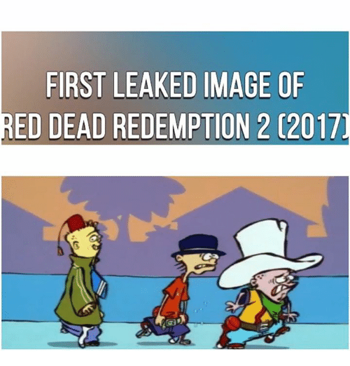Memes, Image, and Images: FIRST LEAKED IMAGE OF  RED DEAD REDEMPTION 2 C2017
