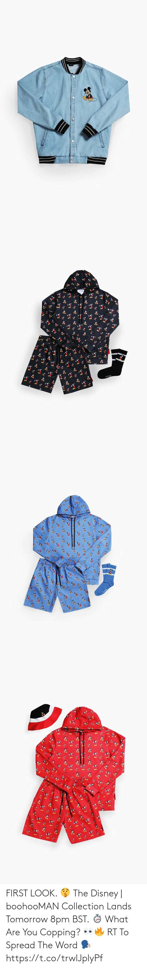 what are: FIRST LOOK. 🤫  The Disney | boohooMAN Collection Lands Tomorrow 8pm BST. ⏱️  What Are You Copping? 👀🔥  RT To Spread The Word 🗣️ https://t.co/trwlJplyPf