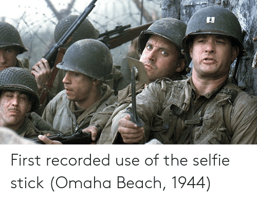 Omaha: First recorded use of the selfie stick (Omaha Beach, 1944)
