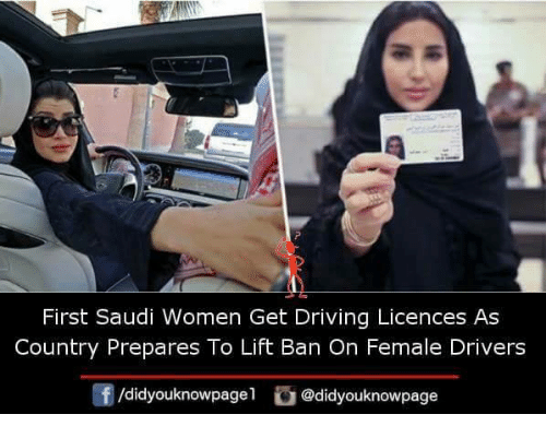 Driving, Memes, and Women: First Saudi Women Get Driving Licences As  Country Prepares To Lift Ban On Female Drivers  団/didyouknowpage!  @didyouknowpage