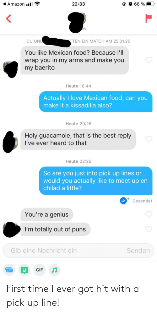 hit: First time I ever got hit with a pick up line!