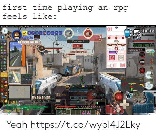 critical: first time playing an rpg  feels like:  73 531 3 / 14/0  1511 e  e 19 1853AD I HELPAtNU  44  01  10312  MAP  2  302 00,  Playing to 3  ESICAPE AVAILABLE  SO0024819  000  Overne  42029Pts  RADSCORPION  AR  M  Eoes up to /damage.  33% to hit  50% critical  MORE INFO  HP.3  150  00  SE Yeah https://t.co/wybI4J2Eky