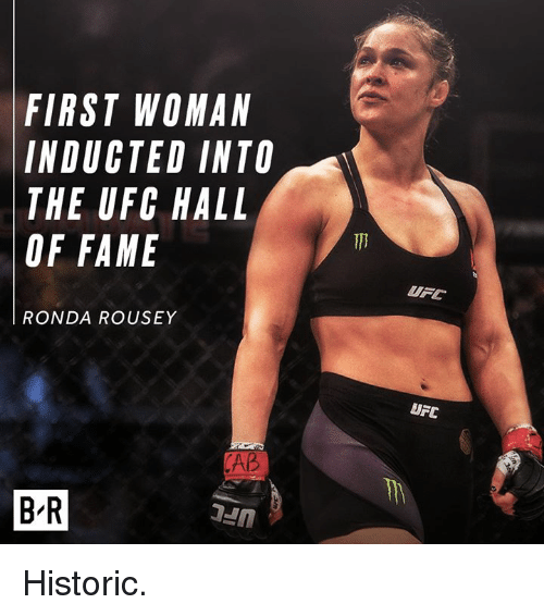 Ronda Rousey, Ufc, and Fame: FIRST WOMAN  INDUCTED INTO  THE UFC HALL  OF FAME  UFC  RONDA ROUSEY  UFC  AB  B-R Historic.