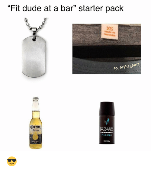 """Dude, Memes, and Phoenix: """"Fit dude at a bar"""" starter pack  xs  IG: @thegainz  Corona  Extra  ARE  8  PHOENIX 😎"""