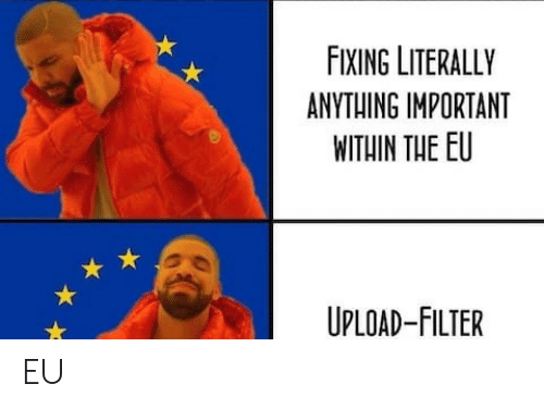 Filter, Upload, and Anything: FIXING LITERALLY  ANYTHING IMPORTANT  WITHIN THE EU  UPLOAD-FILTER EU
