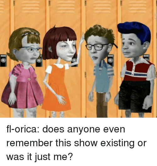 Or Was It: fl-orica:  does anyone even remember this show existing or was it just me?