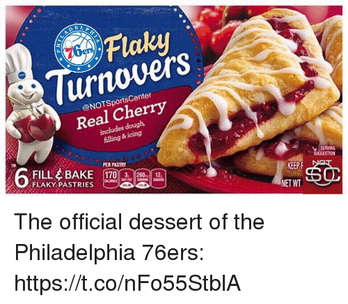 Philadelphia 76ers, Sports, and Dessert: Flaky  urnovers  Real Cherry  enter  @NOTSportsC  includes douglh  illing  &icing  FÍLL 수 BAKE 170A.isa ias  FLAKY PASTRIES  PER PASTRY  SUCCESTION  KEEP  NET WT The official dessert of the Philadelphia 76ers: https://t.co/nFo55StblA