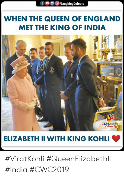 England, Queen, and India: fLaughingColours  WHEN THE QUEEN OF ENGLAND  MET THE KING OF INDIA  LAUGHING  ELIZABETH II WITH KING KOHLI #ViratKohli #QueenElizabethll #India #CWC2019