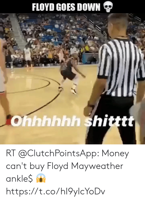 Floyd Mayweather, Mayweather, and Money: FLOYD GOES DOWN  Ohhhhhh shitttt RT @ClutchPointsApp: Money can't buy Floyd Mayweather ankle$ 😱 https://t.co/hI9yIcYoDv