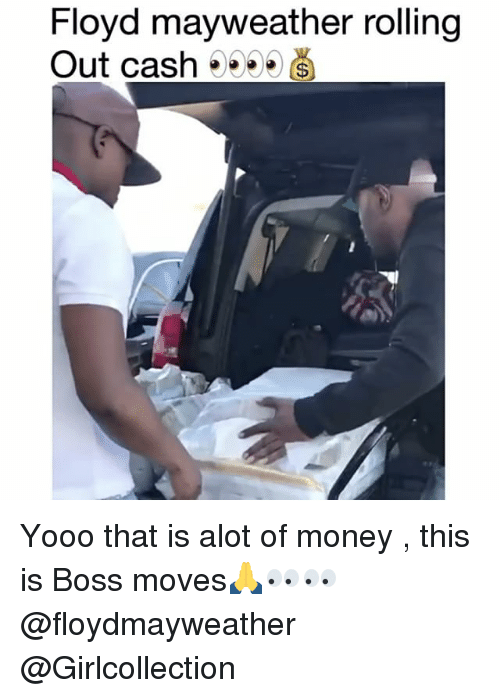 Floyd Mayweather, Funny, and Mayweather: Floyd mayweather rolling  Out cash Yooo that is alot of money , this is Boss moves🙏👀👀 @floydmayweather @Girlcollection