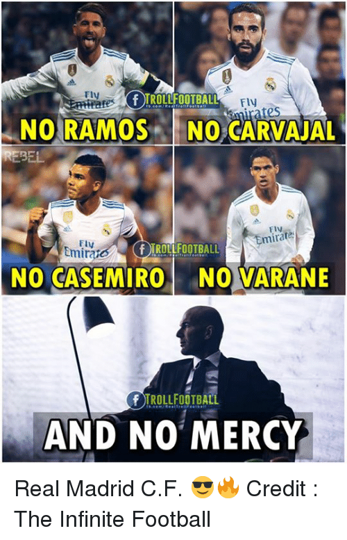 Football, Memes, and Real Madrid: Fly  ates  NO RAMOS NO CARVAJAL  REBEL  FlV  mirare  FlV  Emirae  f IROLLFOOTBALL  NO CASEMIRO NO VARANE  AND NO MERCY Real Madrid C.F. 😎🔥  Credit : The Infinite Football