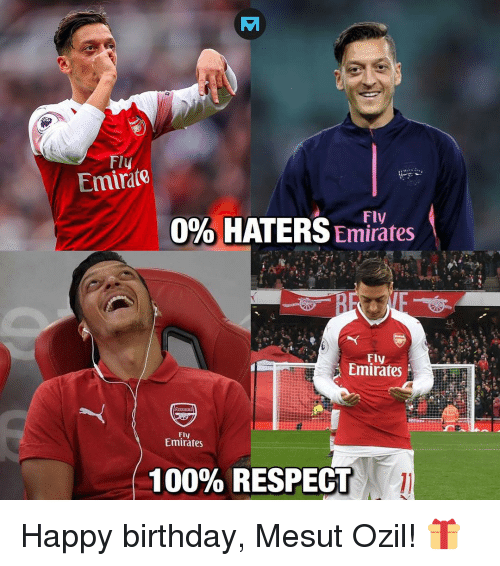 Anaconda, Birthday, and Memes: Fly  Emirate  Fly  0% HATERS Emi  Fly  Emirates  Fly  Emirates  100% RESPECT Happy birthday, Mesut Ozil! 🎁