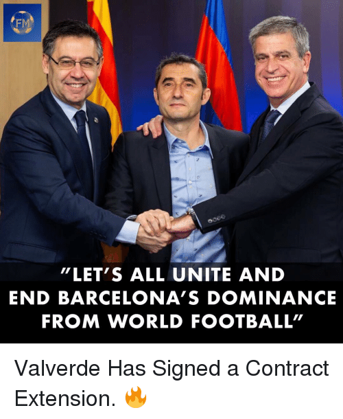 "unite: FM  ""LET'S ALL UNITE AND  END BARCELONA'S DOMINANCE  FROM WORLD FOOTBALL"" Valverde Has Signed a Contract Extension. 🔥"