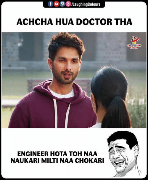 Doctor, Indianpeoplefacebook, and Engineer: fo/LaughingColours  ACHCHA HUA DOCTOR THA  LAUGHING  ENGINEER HOTA TOH NAA  NAUKARI MILTI NAA CHOKARI