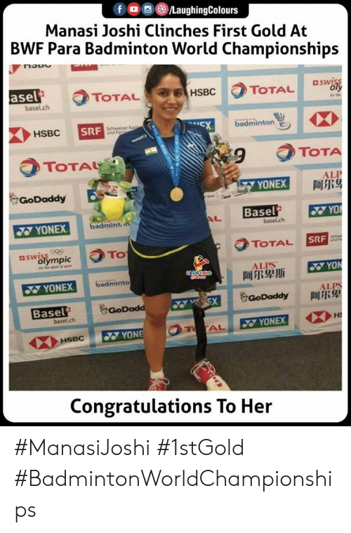Yo, Congratulations, and World: fo LaughingColours  Manasi Joshi Clinches First Gold At  BWF Para Badminton World Championships  asel  basel.ch  aswiss  oly  TOTAL  HSBC  TOTAL  badminton  Schwelzer Rad  HSBC  SRF  EX  TOTAL  TOTA  ALP  阿尔身  GoDaddy  YONEX  Basel  YO  badmint n  AL  YONEX  basel.ch  aswiss  olympic  TOTAL  SRF  TO  he  ALPS  阿尔卑斯  YON  badminto  wwts  YONEX  ALPS  阿尔卑  GoDaddy  Basel  basel.ch  VSCX  GoDadd  HS  T AL  YONEX  YONE  HSBC  Congratulations To Her #ManasiJoshi #1stGold #BadmintonWorldChampionships