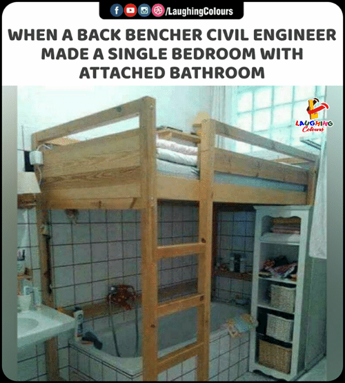 Indianpeoplefacebook, Single, and Back: fo /LaughingColours  WHEN A BACK BENCHER CIVIL ENGINEER  MADE A SINGLE BEDROOM WITH  ATTACHED BATHROOM  LAUGHING  Colours