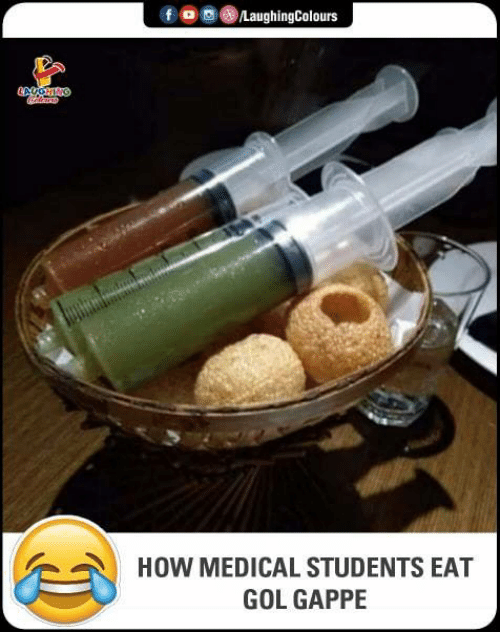 gol: foLaughingColours  HOW MEDICAL STUDENTS EAT  GOL GAPPE