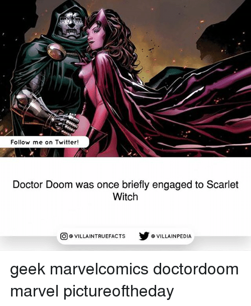 Doctor, Memes, and Twitter: Follow me on Twitter!  Doctor Doom was once briefly engaged to Scarlet  Witch  VILLAINTRUE  步@VILLAINPE DIA  @VILLA INTRU EFACTS geek marvelcomics doctordoom marvel pictureoftheday