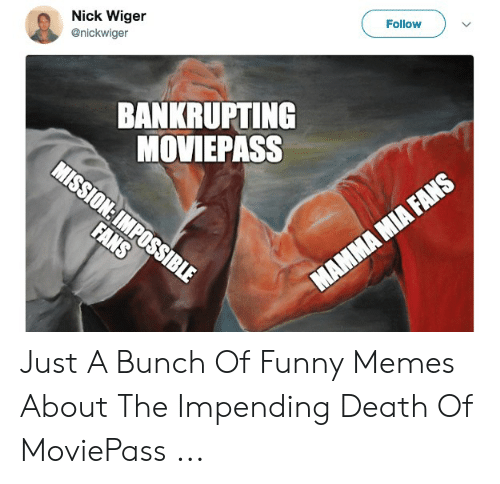 Funny Coast Guard: Follow  Nick Wiger  @nickwiger  BANKRUPTING  MOVIEPASS  MISSION:IMPOSSIBLE  FANS  ΜΑΜΜΑ ΜΙΑ FNS Just A Bunch Of Funny Memes About The Impending Death Of MoviePass ...
