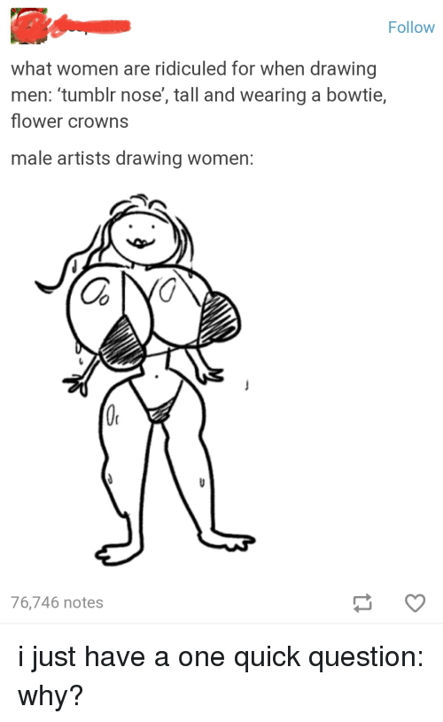 Follow What Women Are Ridiculed For When Drawing Men Tumblr Nose